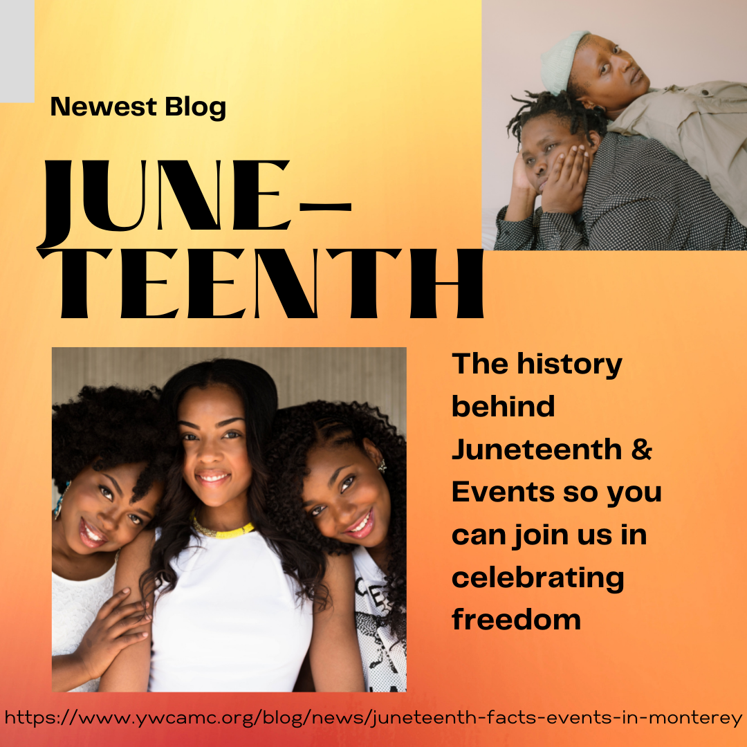 Juneteenth facts & monterey events